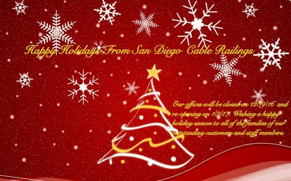 Happy Holidays And Thanks To All >> Happy Holidays From Sdcr San Diego Cable Railings